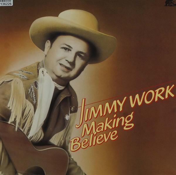 Jimmy Work: Making Believe