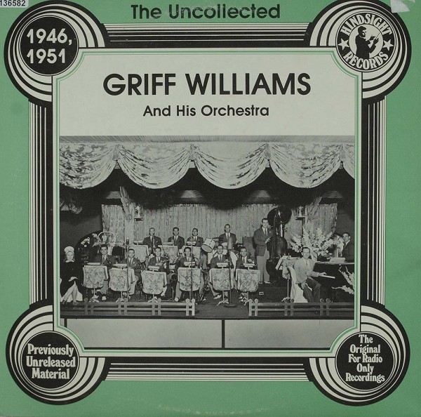 Griff Williams And His Orchestra: The Uncollected Griff Williams And His Orchestra 1946, 1