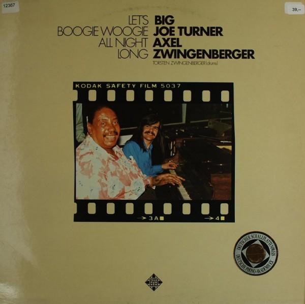 Turner, Big Joe & Zwingenberger, Axel: Let`s Boogie Woogie all Night long