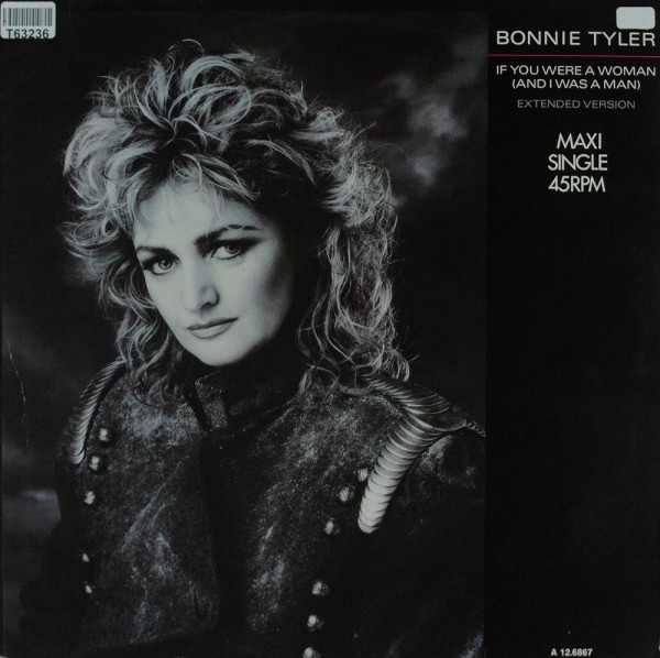 Bonnie Tyler: If You Were A Woman (And I Was A Man)