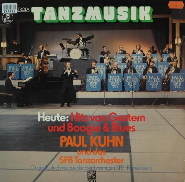 Paul Kuhn Und SFB Tanzorchester: Tanzmusik Heute: Hits Von Gestern Und Boogie & Blues (O