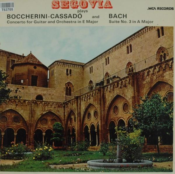 Andrés Segovia, Luigi Boccherini - Gaspar Cassadó / Johann Sebastian Bach: Concerto For Guitar And O