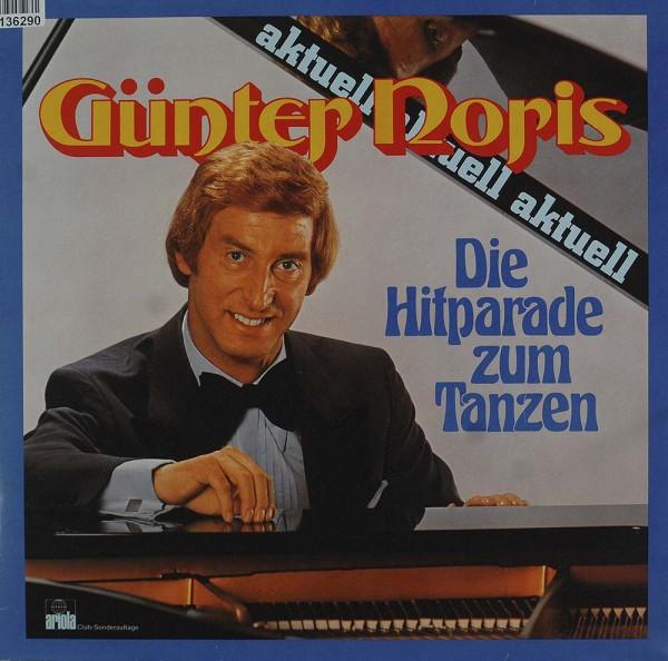 Günter Noris: Günter Noris Aktuell - Die Hitparade Zum Tanzen
