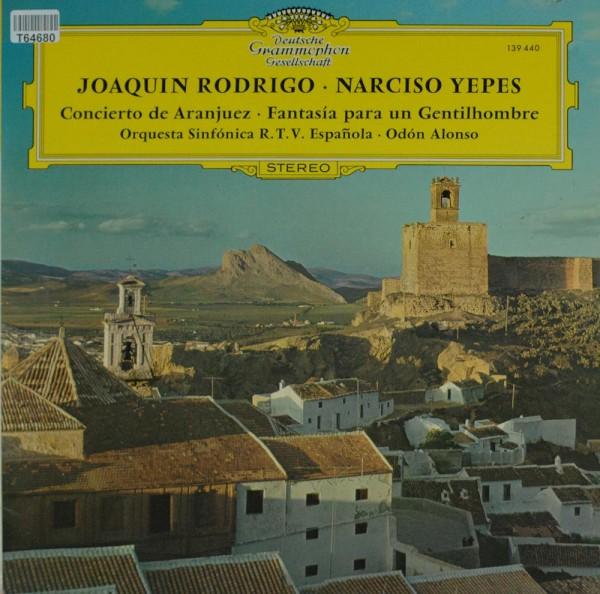 Joaquín Rodrigo / Narciso Yepes / Orquesta : Concierto De Aranjuez / Fantasia Para Un Gentilhombre