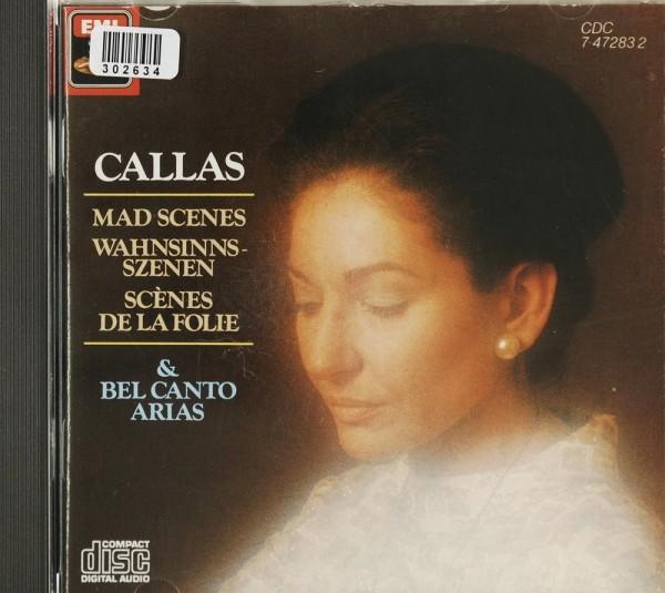 Maria Callas: Mad Scenes and Bel Canto Arias