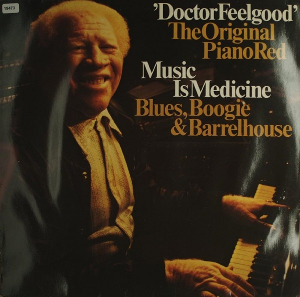 Doctor Feelgood: The Original Piano Red / Music is Medicine