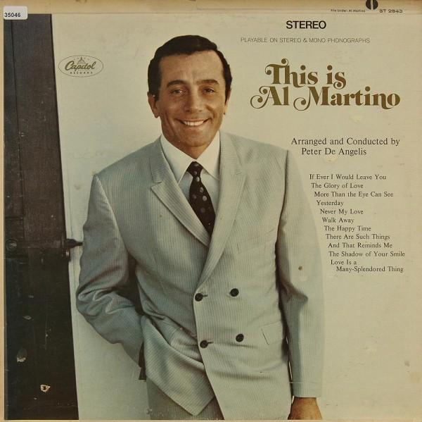 Martino, Al: This is Al Martino