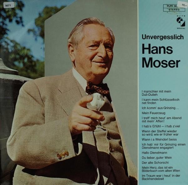 Moser, Hans: Unvergesslich