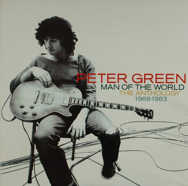 Peter Green: Man Of The World - The Anthology 1968-1983
