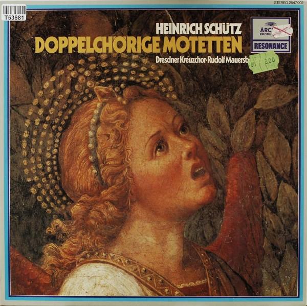 Heinrich Schütz - Rudolf Mauersberger - Doppelchörige Motetten