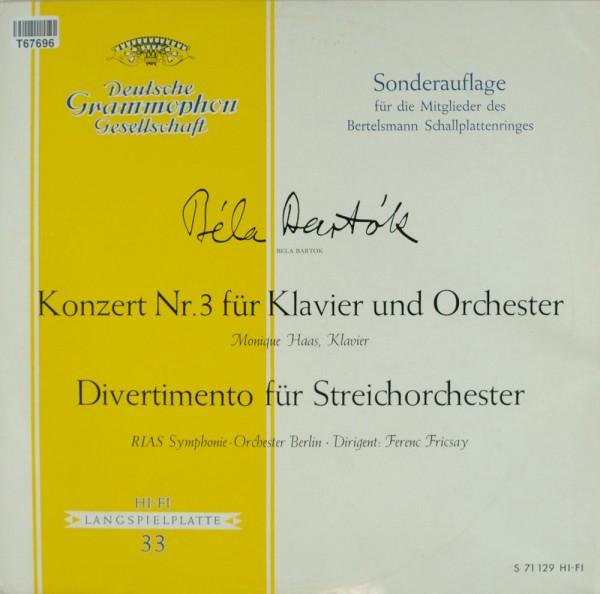 Béla Bartók - Monique Haas ∙ RIAS Symphonie: Konzert Nr. 3 Für Klavier Und Orchester ∙ Divertimento