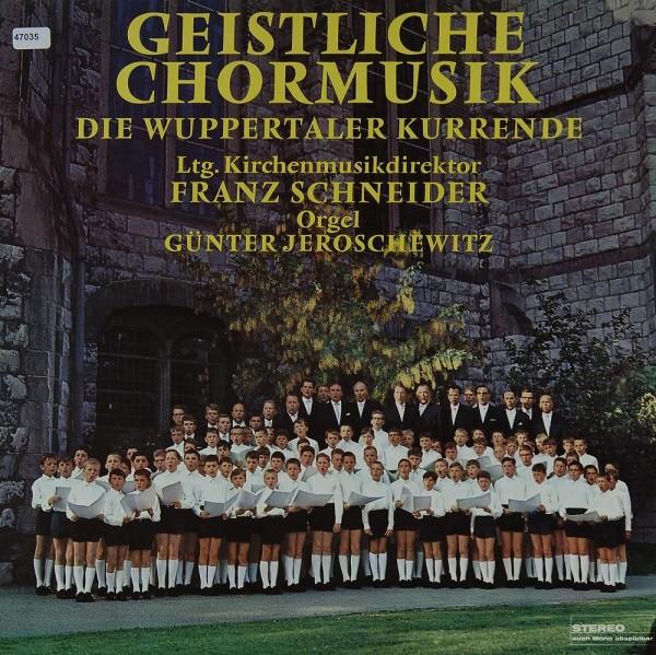 Wuppertaler Kurrende, Die: Geistliche Chormusik